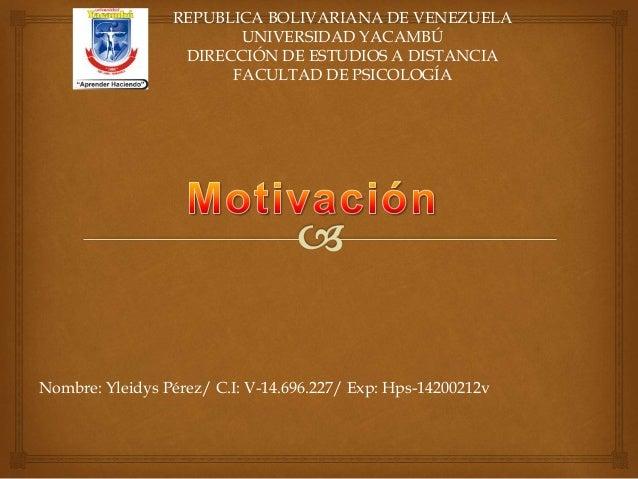 Nombre: Yleidys Pérez/ C.I: V-14.696.227/ Exp: Hps-14200212v REPUBLICA BOLIVARIANA DE VENEZUELA UNIVERSIDAD YACAMBÚ DIRECC...