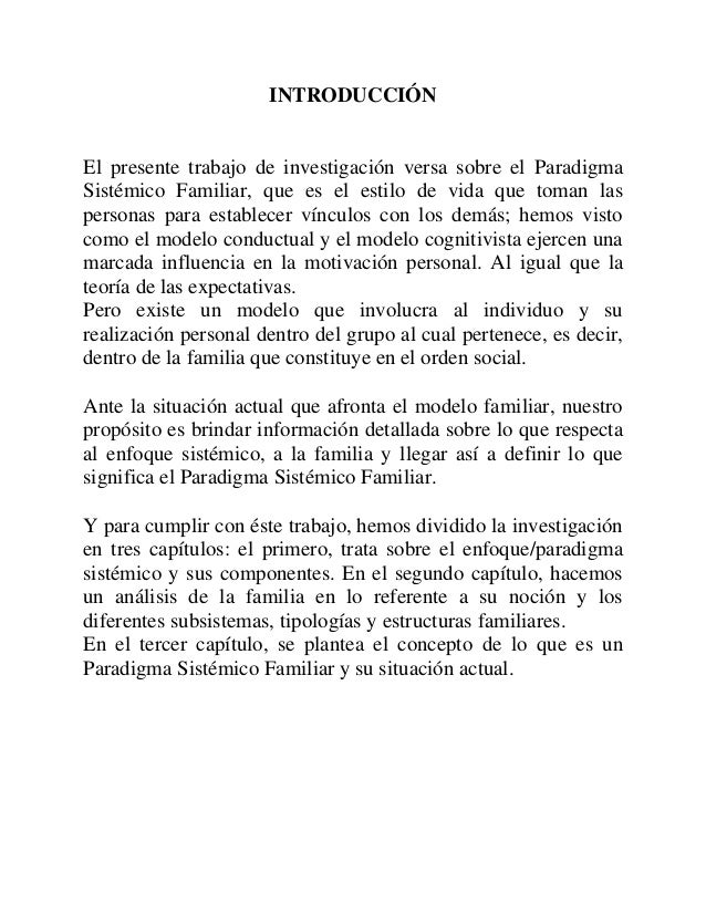 INTRODUCCIÓN El presente trabajo de investigación versa sobre el Paradigma Sistémico Familiar, que es el estilo de vida qu...