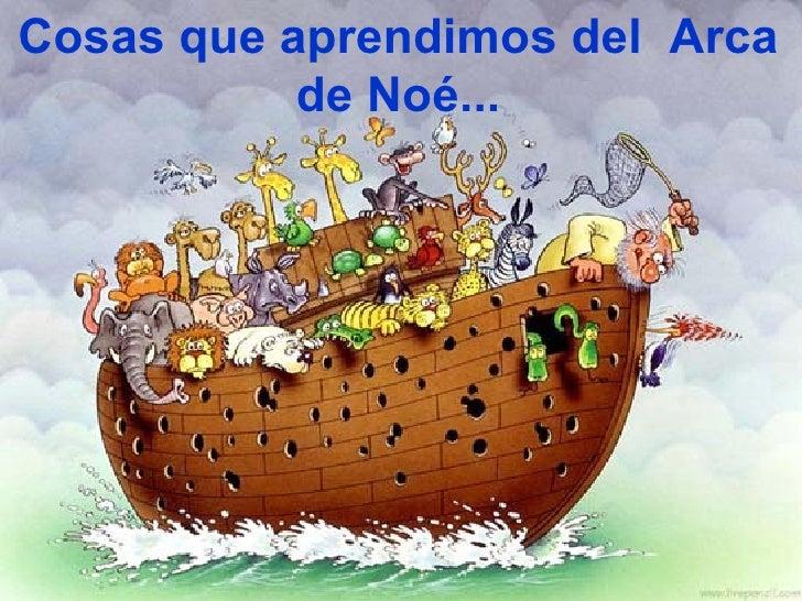 Cosas que aprendimos del  Arca de Noé...