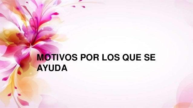 MOTIVOS POR LOS QUE SE AYUDA