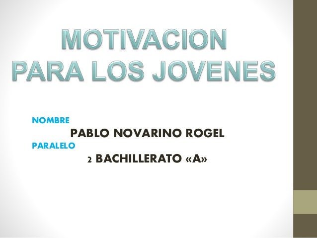 NOMBRE PABLO NOVARINO ROGEL PARALELO 2 BACHILLERATO «A»