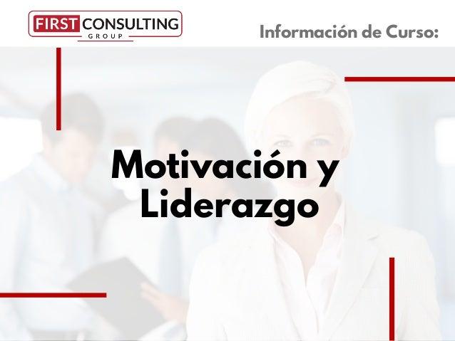 Motivaci�n y Liderazgo Informaci�n de Curso: