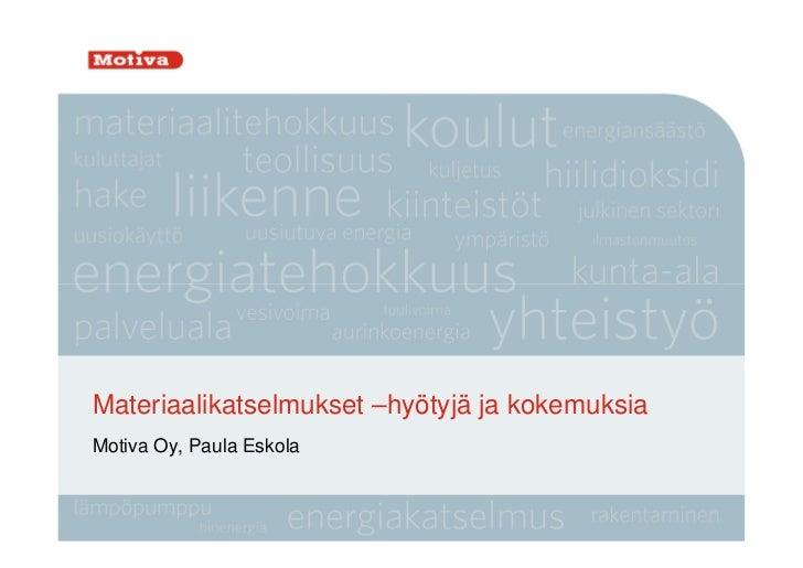 Materiaalikatselmukset –hyötyjä ja kokemuksiaMotiva Oy, Paula Eskola