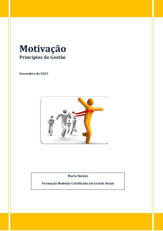 Motivação Princípios de Gestão Novembro de 2015 Maria Simões Formação Modular Certificada em Gestão Social