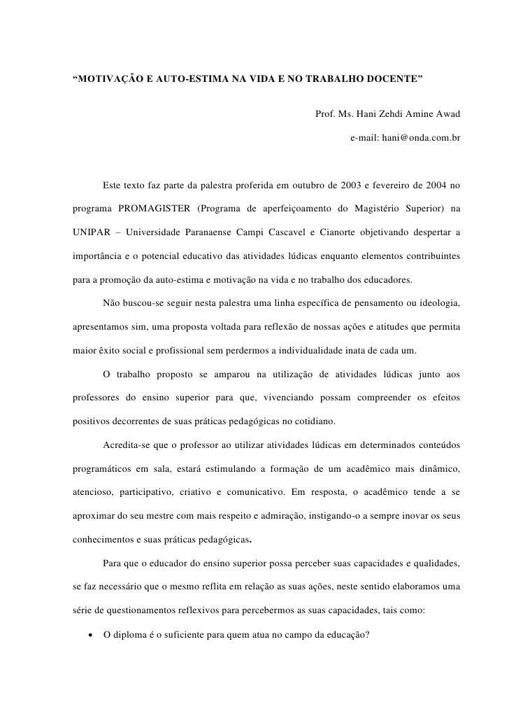 """""""MOTIVAÇÃO E AUTO-ESTIMA NA VIDA E NO TRABALHO DOCENTE""""                                                           Prof. Ms..."""