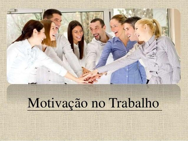 Frases De Motivação No Trabalho: Motivação No Trabalho