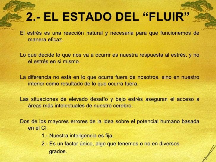 """2.- EL ESTADO DEL """"FLUIR"""" <ul><li>El estrés es una reacción natural y necesaria para que funcionemos de manera eficaz. </l..."""