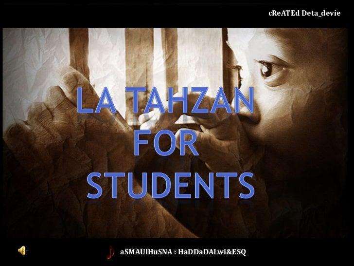 cReATEdDeta_devie<br />La tahzan <br />for <br />students<br />aSMAUlHuSNA : HaDDaDALwi&ESQ<br />