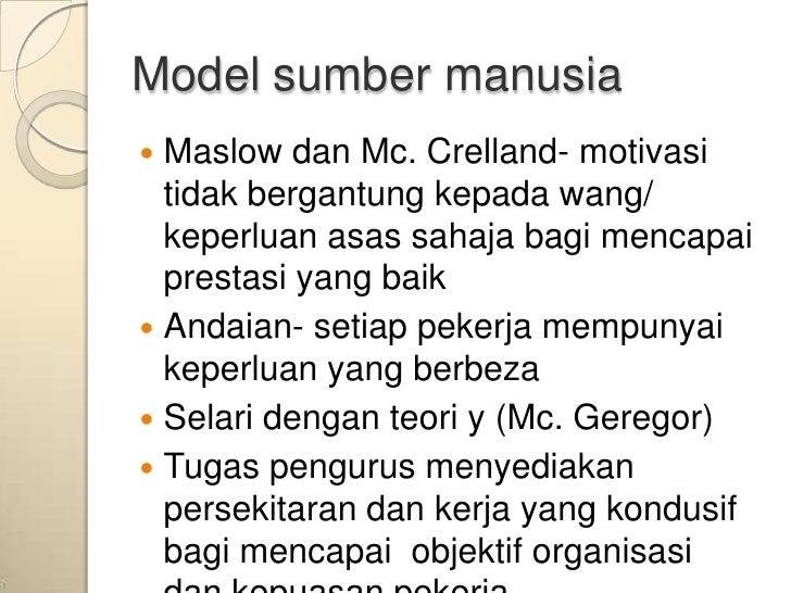 Model sumber manusia Maslow dan Mc. Crelland- motivasi  tidak bergantung kepada wang/  keperluan asas sahaja bagi mencapa...