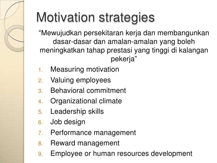 """Motivation strategies""""Mewujudkan persekitaran kerja dan membangunkan    dasar-dasar dan amalan-amalan yang bolehmeningkatk..."""