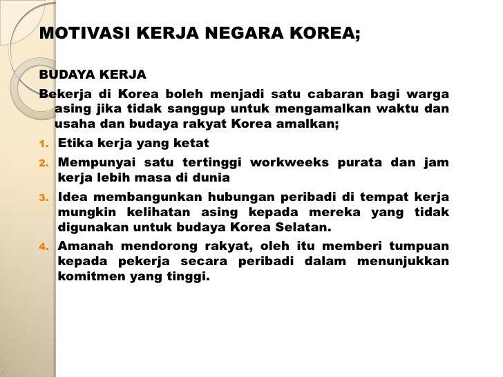 MOTIVASI KERJA NEGARA KOREA;BUDAYA KERJABekerja di Korea boleh menjadi satu cabaran bagi warga  asing jika tidak sanggup u...