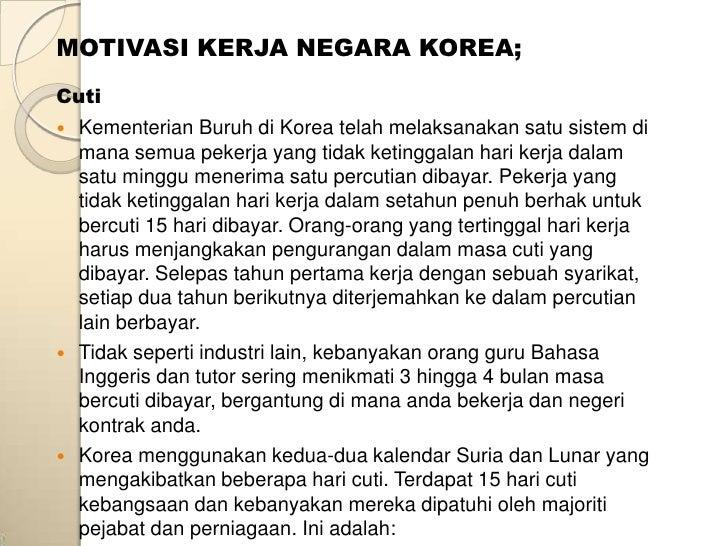 MOTIVASI KERJA NEGARA KOREA;Cuti   Kementerian Buruh di Korea telah melaksanakan satu sistem di    mana semua pekerja yan...
