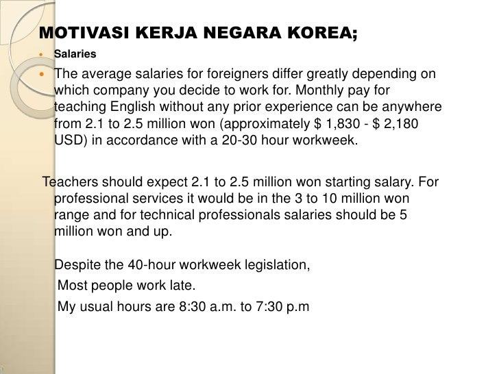 MOTIVASI KERJA NEGARA KOREA;   Salaries   The average salaries for foreigners differ greatly depending on    which compa...