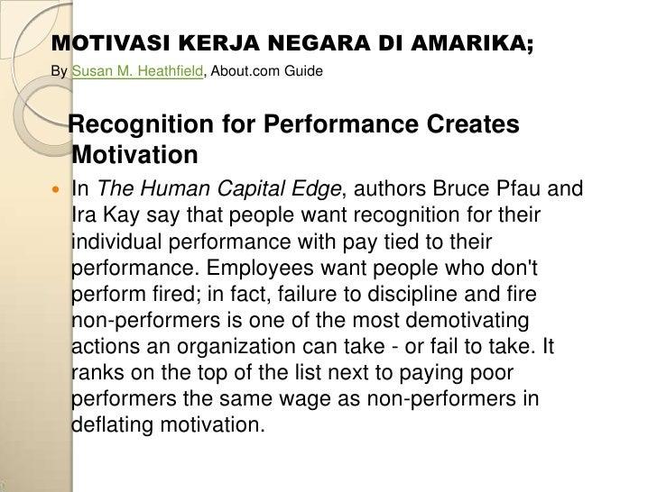 MOTIVASI KERJA NEGARA DI AMARIKA;By Susan M. Heathfield, About.com Guide    Recognition for Performance Creates    Motivat...