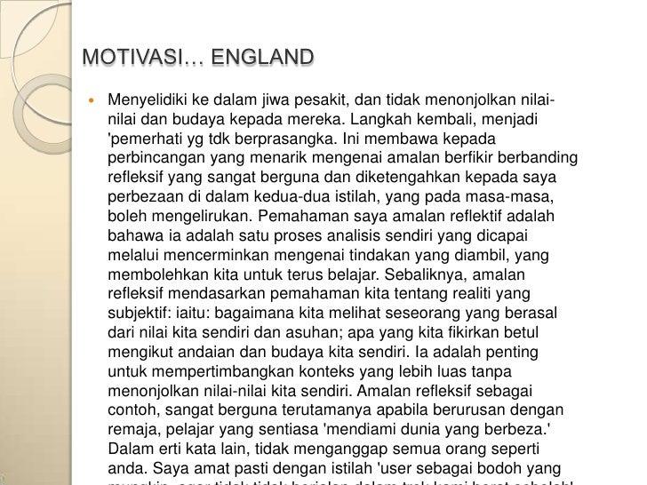 MOTIVASI… ENGLAND   Menyelidiki ke dalam jiwa pesakit, dan tidak menonjolkan nilai-    nilai dan budaya kepada mereka. La...