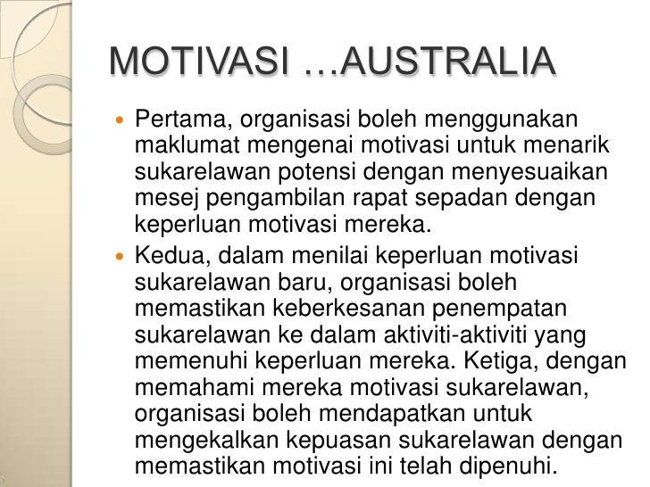 MOTIVASI …AUSTRALIA Pertama, organisasi boleh menggunakan  maklumat mengenai motivasi untuk menarik  sukarelawan potensi ...