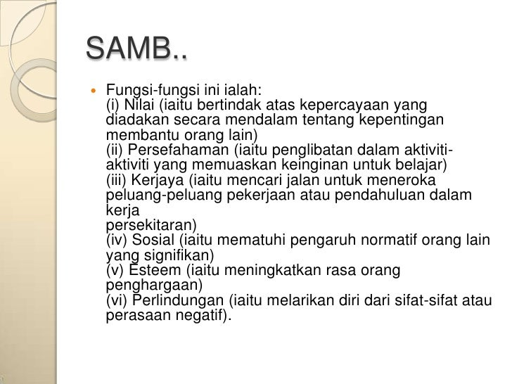 SAMB..   Fungsi-fungsi ini ialah:    (i) Nilai (iaitu bertindak atas kepercayaan yang    diadakan secara mendalam tentang...