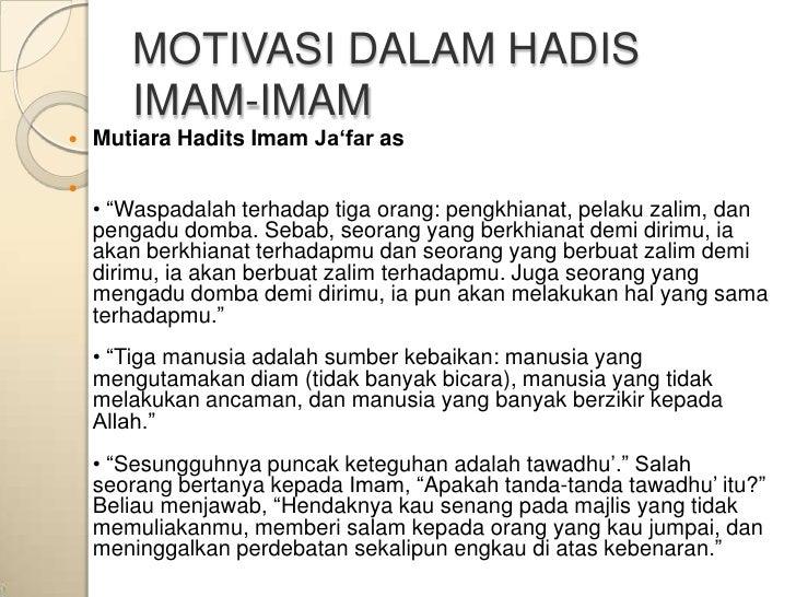 """MOTIVASI DALAM HADIS       IMAM-IMAM   Mutiara Hadits Imam Ja'far as    • """"Waspadalah terhadap tiga orang: pengkhianat, ..."""