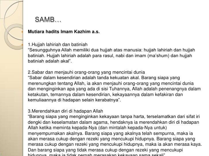 "SAMB…   Mutiara hadits Imam Kazhim a.s.   1.Hujjah lahiriah dan batiniah    ""Sesungguhnya Allah memiliki dua hujjah atas..."