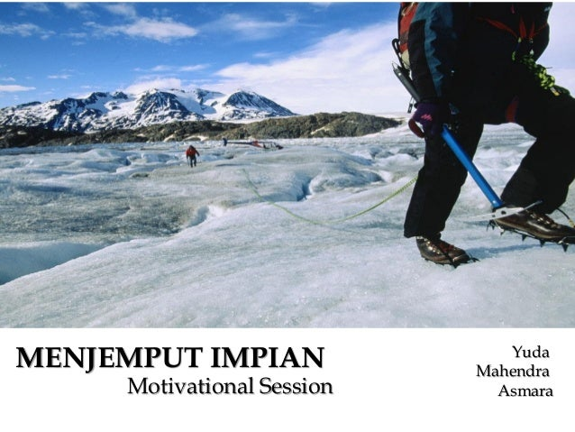 MENJEMPUT IMPIAN Motivational Session Yuda Mahendra Asmara
