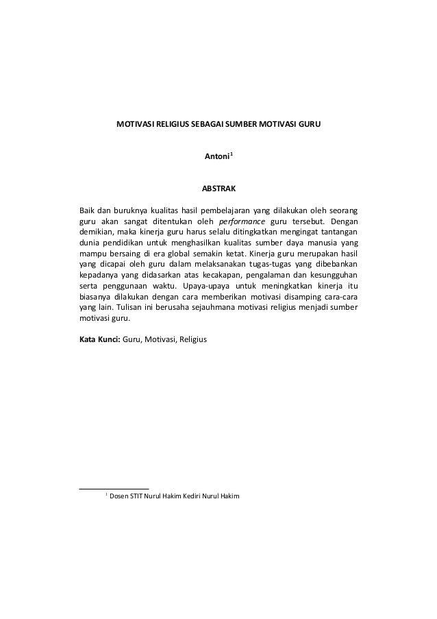 MOTIVASI RELIGIUS SEBAGAI SUMBER MOTIVASI GURU Antoni1 ABSTRAK Baik dan buruknya kualitas hasil pembelajaran yang dilakuka...