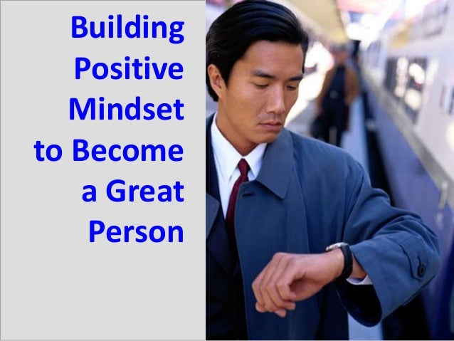 1 Building Positive Mindset to Become a Great Person
