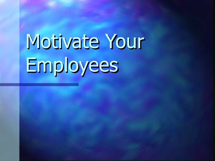 Motivate Your Employees