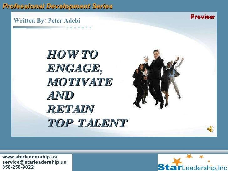 www.starleadership.us [email_address] 856-258-9022 Written By: Peter Adebi  Professional Development Series HOW TO ENGAGE,...
