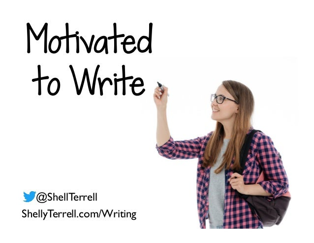 ShellyTerrell.com/Writing @ShellTerrell Motivated to Write