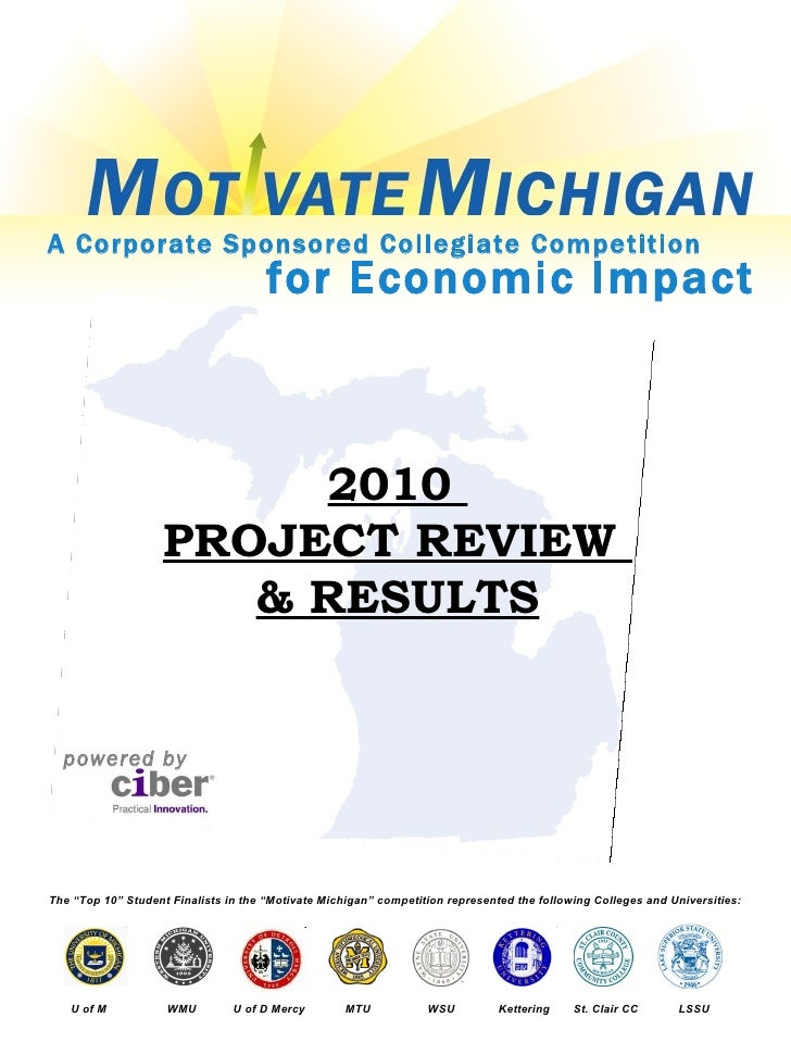 """2010  PROJECT REVIEW  & RESULTS The """"Top 10"""" Student Finalists in the """"Motivate Michigan"""" competition represented the foll..."""