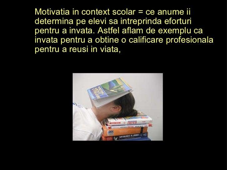 Motivatia in context_scolar alex_s Slide 3