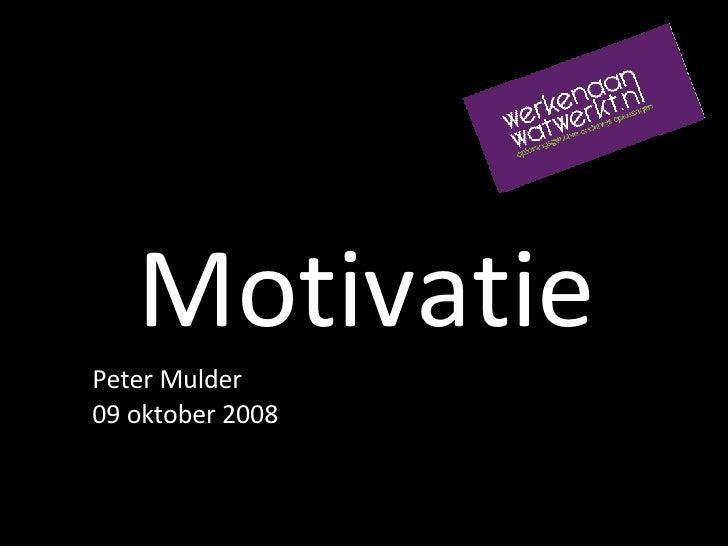 Motivatie Peter Mulder 09 oktober 2008