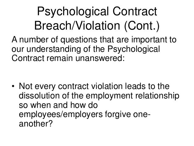the psychological contract A psychological contract is an unwritten set of expectations that exists between an employee and the manager when most employees undergo the hiring process, managers may make promises to.