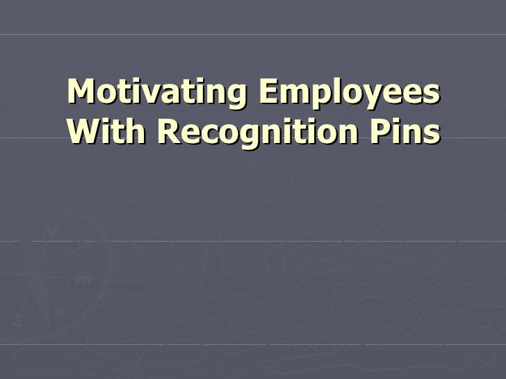 Motivating Employees With Recognition Pins