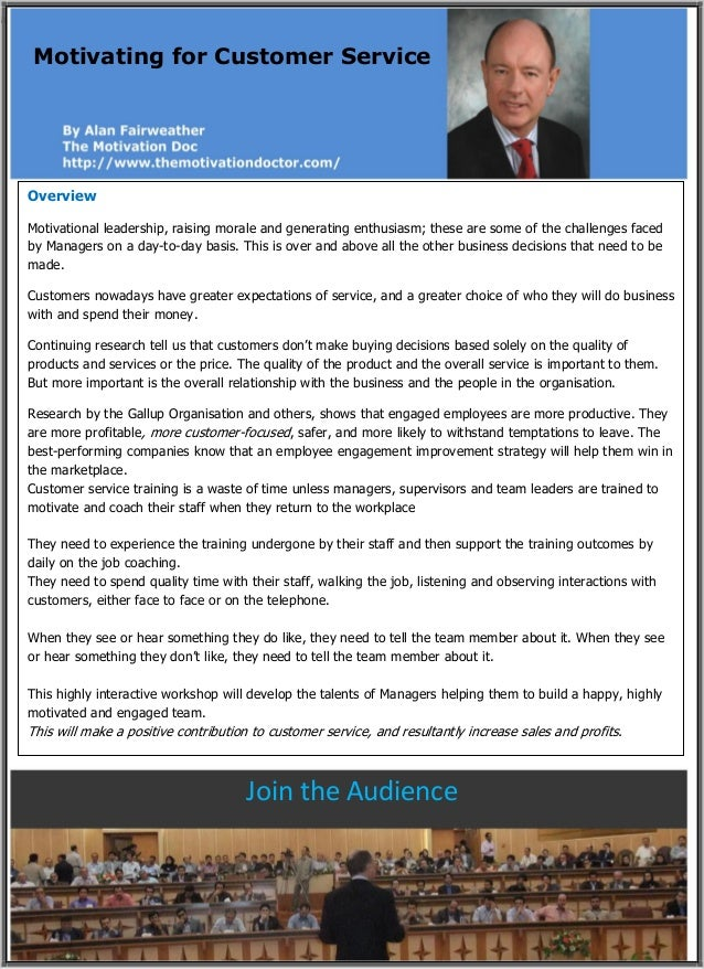 a Motivating for Customer Service Join the Audience Overview Motivational leadership, raising morale and generating enthus...