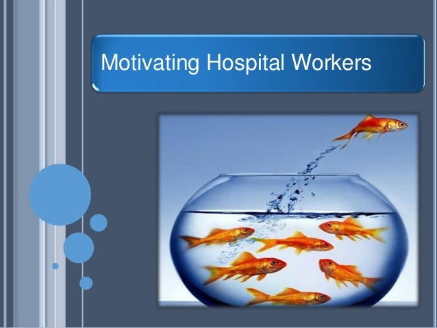 Motivating Hospital Workers