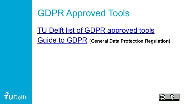 GDPR Approved Tools TU Delft list of GDPR approved tools Guide to GDPR (General Data Protection Regulation)