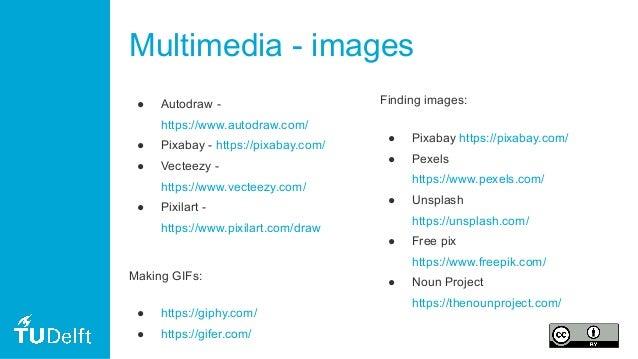 Multimedia - images ● Autodraw - https://www.autodraw.com/ ● Pixabay - https://pixabay.com/ ● Vecteezy - https://www.vecte...