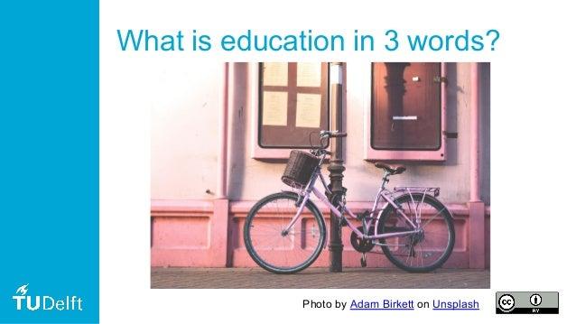 What is education in 3 words? Photo by Adam Birkett on Unsplash