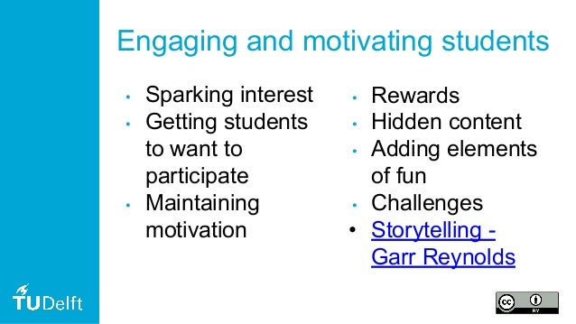Engaging and motivating students • Sparking interest • Getting students to want to participate • Maintaining motivation • ...