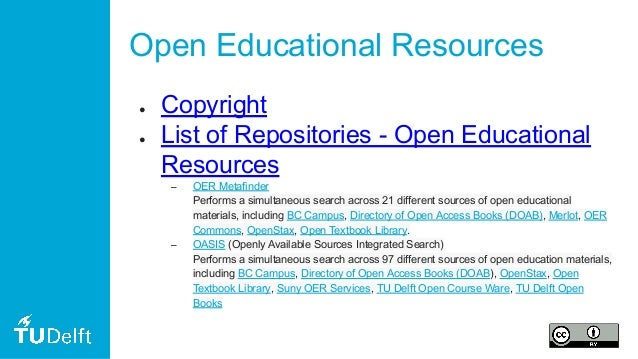 Open Educational Resources ● Copyright ● List of Repositories - Open Educational Resources – OER Metafinder Performs a sim...