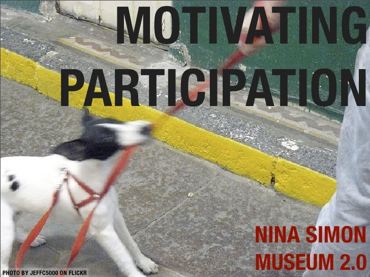 MOTIVATING PARTICIPATION NINA SIMON MUSEUM 2.0 PHOTO BY JEFFC5000 ON FLICKR