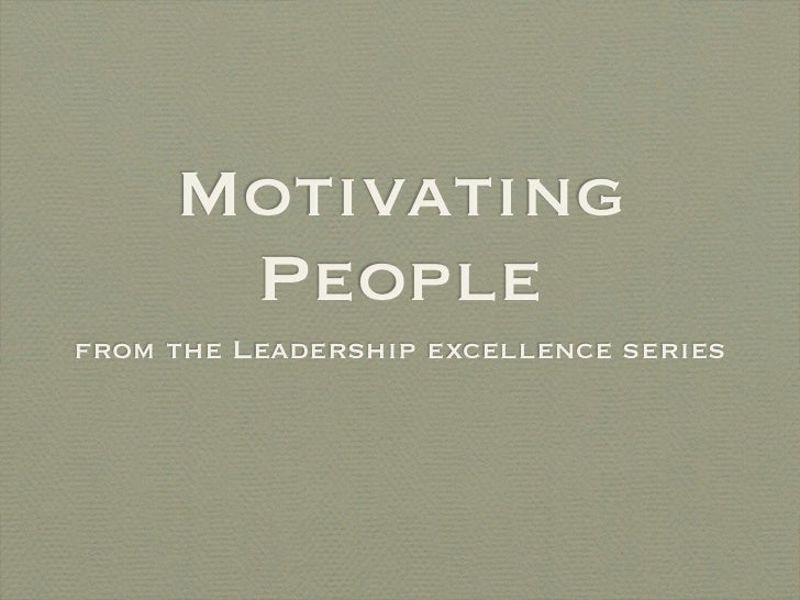 Motivating      Peoplefrom the Leadership excellence series