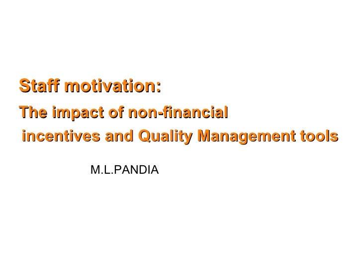 <ul><li>Staff motivation:  </li></ul><ul><li>The impact of non-financial  </li></ul><ul><li>incentives and Quality Managem...