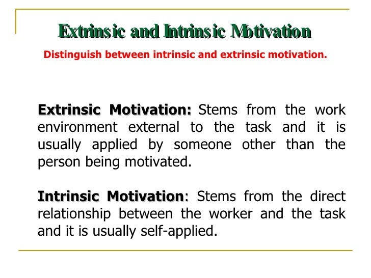 identifies similarities and differences between intrinsic and extrinsic motivation A motivation study on the effectiveness of intrinsic and extrinsic both intrinsic motivation and extrinsic differences between intrinsic and extrinsic.