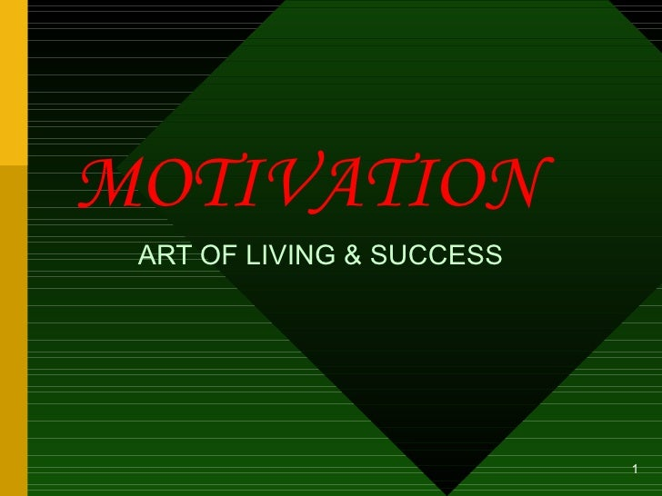 MOTIVATION ART OF LIVING & SUCCESS