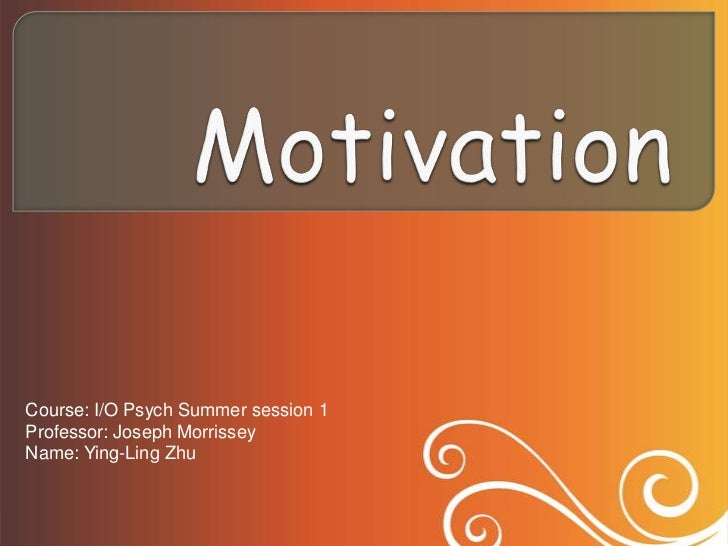 Course: I/O Psych Summer session 1Professor: Joseph MorrisseyName: Ying-Ling Zhu