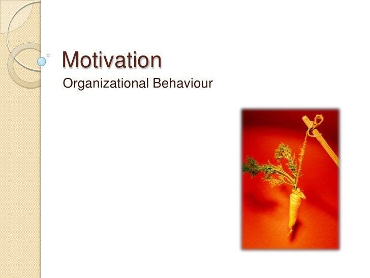 MotivationOrganizational Behaviour