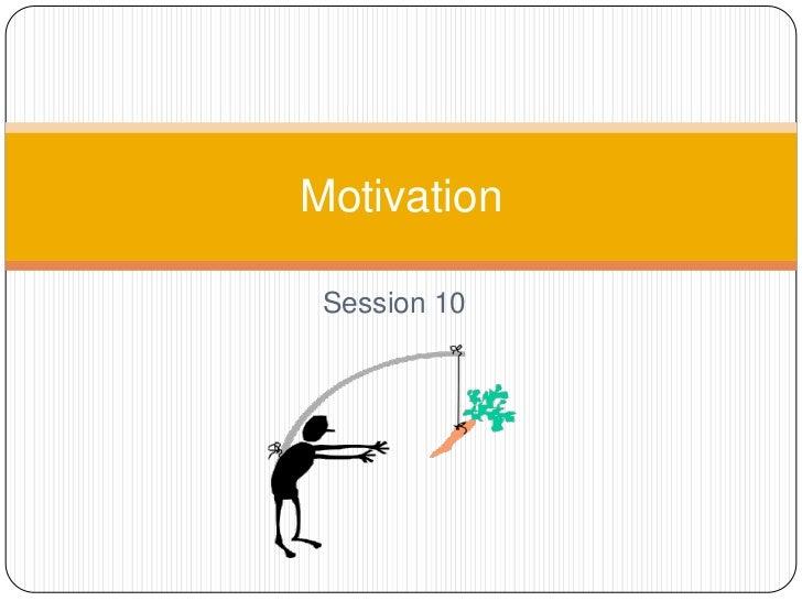 Motivation Session 10