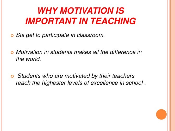 the importance and need to motivate students in the classroom Some students are self-motivated while some students need that extra  in order to motivate students in the classroom,  importance of technology in the classroom.